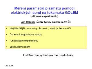 Měření parametrů plazmatu pomocí elektrických sond na tokamaku GOLEM (příprava experimentu)