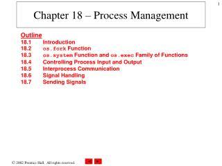 Chapter 18 – Process Management