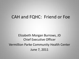 CAH and FQHC:  Friend or Foe