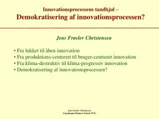 Innovationsprocessens tandhjul –  Demokratisering af innovationsprocessen?