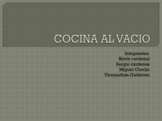 COCINA AL VACIO
