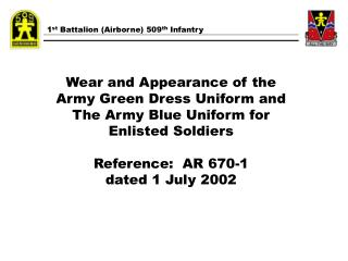 Wear and Appearance of the Army Green Dress Uniform and The Army Blue Uniform for Enlisted Soldiers  Reference:  AR 670-
