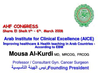 Arab Institute for Clinical Excellence AICE Improving healthcare  Health teaching in Arab Countries - According to EBM