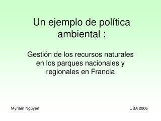 Un ejemplo de política ambiental :