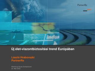 Új élet-viszontbiztosítási trend Európában
