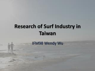 Research of Surf  I ndustry in Taiwan