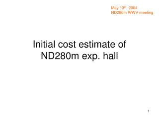 Initial cost estimate of ND280m exp. hall