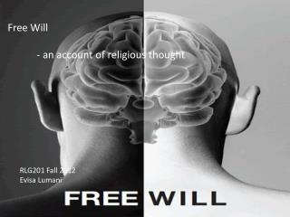 Free Will 	- an account of religious thought