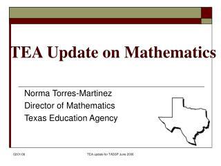 TEA Update on Mathematics