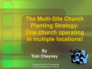 The Multi-Site Church Planting Strategy: One church operating in multiple locations!