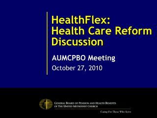 HealthFlex:  Health Care Reform Discussion