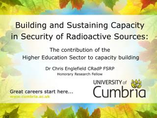 Building and Sustaining Capacity  in Security of Radioactive Sources:  The contribution of the