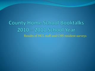 County Home School  Booktalks 2010  –  2011  School Year