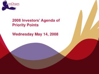 2008 Investors� Agenda of Priority Points Wednesday May 14, 2008