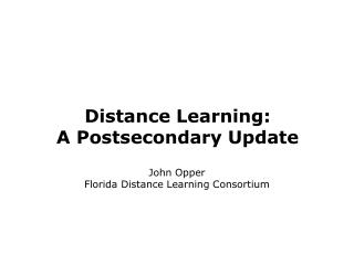 Distance Learning: A Postsecondary Update