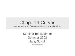 Chap. 14 Curves Mathematics for Computer Graphics Applications