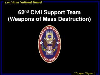 62nd Civil Support Team  Weapons of Mass Destruction