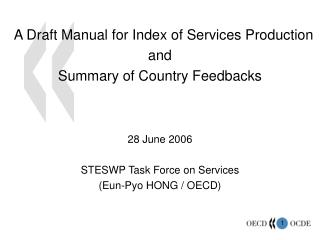 A Draft Manual for Index of Services Production  and  Summary of Country Feedbacks 28 June 2006