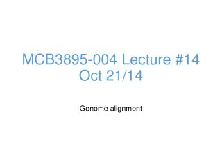 MCB3895-004 Lecture # 14 Oct  21/14