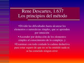 Rene Descartes, 1.637 Los principios del método