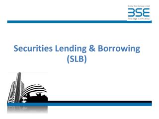 Securities Lending  Borrowing  SLB