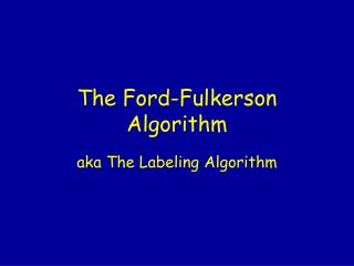 The Ford-Fulkerson Algorithm
