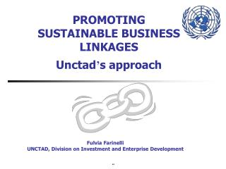 PROMOTING SUSTAINABLE BUSINESS LINKAGES Unctad ' s approach