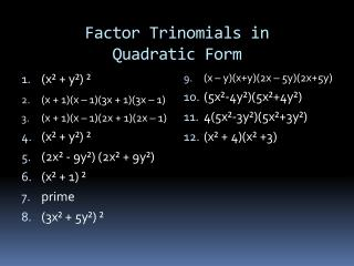 Factor Trinomials in  Quadratic Form
