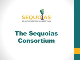 The Sequoias Consortium