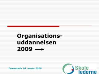 Organisations-uddannelsen 2009