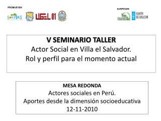 V SEMINARIO TALLER Actor Social en Villa el Salvador. Rol y perfil para el momento actual