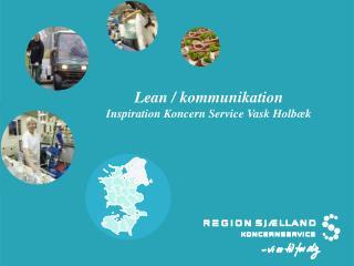 Lean / kommunikation Inspiration Koncern Service Vask Holbæk