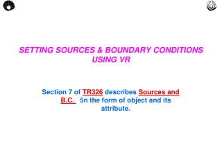 SETTING SOURCES & BOUNDARY CONDITIONS  USING VR