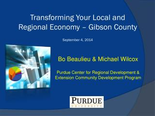 Transforming Your Local and Regional  Economy – Gib son County September 4, 2014