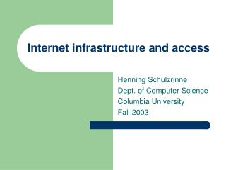 Internet infrastructure and access