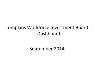 Tompkins Workforce Investment Board Dashboard September 2014