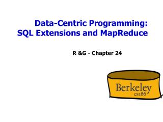 Data-Centric Programming: SQL Extensions and MapReduce