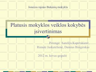 Jonavos rajono Bukonių mokykla Platusis mokyklos veiklos kokybės įsivertinimas