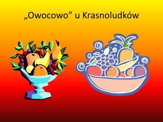 """""""Owocowo"""" u Krasnoludków"""