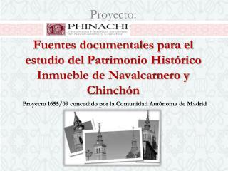 Proyecto 1655/09 concedido por la Comunidad Autónoma de Madrid