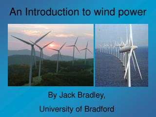 An Introduction to wind power