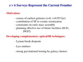 z > 6 Surveys Represent the Current Frontier