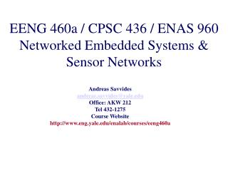 EENG 460a / CPSC 436 / ENAS 960 Networked Embedded Systems & Sensor Networks