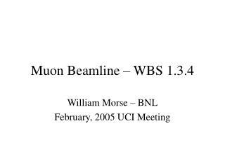 Muon Beamline – WBS 1.3.4