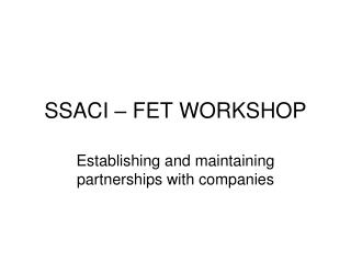 SSACI – FET WORKSHOP