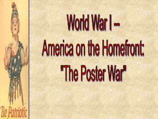 World War I -- America on the Homefront: