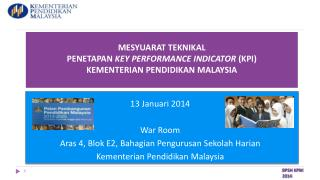 MESYUARAT TEKNIKAL  PENETAPAN  KEY PERFORMANCE INDICATOR  (KPI)  KEMENTERIAN PENDIDIKAN MALAYSIA