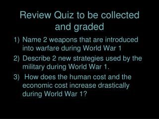 Review Quiz to be collected and graded