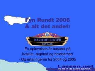 Fyn Rundt 2006 & alt det andet: