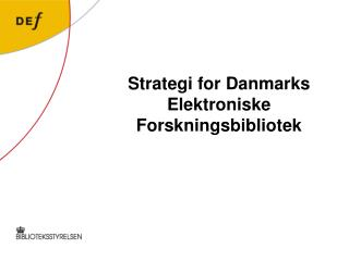 Strategi for Danmarks Elektroniske Forskningsbibliotek